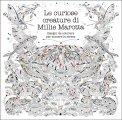 Le Curiose Creature di Millie Marotta - Libro