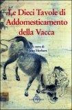 Le Dieci Tavole di Addomesticamento della Vacca  - Libro