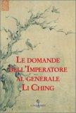 Le Domande dell'Imperatore al Generale Li Ching — Libro