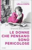 LE DONNE CHE PENSANO SONO PERICOLOSE di Stefan Bollmann