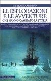 Le Esplorazioni e le Avventure che hanno Cambiato la Storia — Libro
