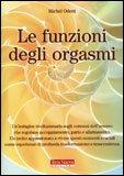 LE FUNZIONI DEGLI ORGASMI — Versione nuova di Michel Odent
