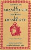 Le Grand Oeuvre. La Grande Luce  — Libro