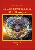 Le Grandi Frontiere della Cristalloterapia — Libro