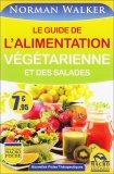 Le Guide de l'Alimentation Vegetarienne et Des Salades  - Libro