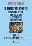 Le Immagini Celesti - Vol. II - Costellazioni e Stelle - Libro