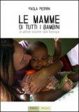 Le Mamme di Tutti i Bambini  - Libro