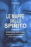 LE MAPPE DELLO SPIRITO Itinerari di ricerca spirituale di Hermelinda