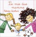 Le Mie due Mamme - Libro