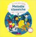 Le Mie più Belle Melodie Classiche per i più Piccoli Vol.2 — Libro