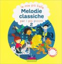 Le Mie più Belle Melodie Classiche per i più Piccoli Vol.2