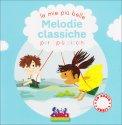 Le Mie più Belle Melodie Classiche per i più Piccoli Vol. 1 - Libro + CD Audio