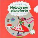 Le Mie più Belle Melodie per Pianoforte per i più Piccini - Libro + CD Audio