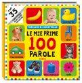 Le Mie Prime 100 Parole  - Libro