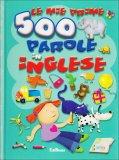 Le Mie Prime 500 Parole in Inglese  - Libro
