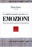 Le Migliori Proposte Operative su... Emozioni  - Libro