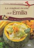 Le Migliori Ricette dell'Emilia  - Libro