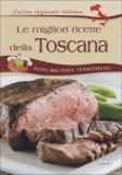 Le Migliori Ricette della Toscana  - Libro