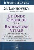 Le Onde Cosmiche e la Radiazione Vitale — Libro