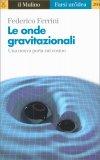 Le Onde Gravitazionali - Libro
