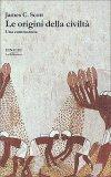 Le Origini della Civiltà - Una Controstoria - Libro