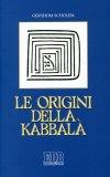 Le Origini della Kabbalà  - Libro