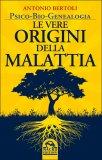 Psico-Bio-Genealogia - Le Vere Origini della Malattia  - Libro