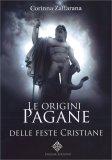 Le Origini Pagane delle Feste Cristiane — Libro
