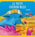 Le Petit Cochon Bleu  - Libro