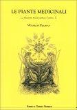 Le Piante Medicinali  - La Relazione tra la Pianta e l'Uomo - Vol. I - Libro