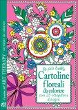 Le più belle Cartoline Floreali da Colorare - Libro
