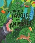 Le più belle Favole degli Animali - Libro