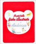 Le Più Belle Fiabe Illustrate di Andersen  - Libro