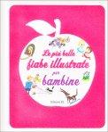 Le Più Belle Fiabe Illustrate per Bambine  — Libro