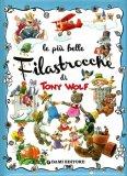 Le Più Belle Filastrocche di Tony Wolf  - Libro