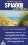 Le più Belle Spiagge Naturali Spiagge dell'Alto Adriatico  - Libro