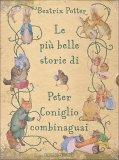 Le Più Belle Storie di Peter Coniglio Combinaguai  - Libro