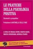 Le Pratiche della Psicologia Positiva - Libro