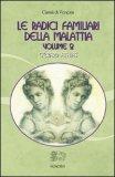 Le Radici Familiari della Malattia Vol.2