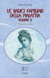 Le Radici Familiari della Malattia Vol.3