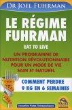 Le Régime Fuhrman - Eat to Live - Libro
