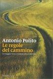 LE REGOLE DEL CAMMINO In viaggio verso il tempo che ci attende di Antonio Polito