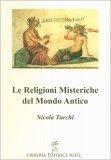 Le Religioni Misteriche del Mondo Antico - Libro