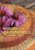 LE RICETTE DEL DOTTOR MOZZI Mangiare con gusto, senza glutine, secondo i gruppi sanguigni di Esther Mozzi, Gianfranco Negri, Piero Mozzi
