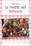 Le Ricette del Naturista - Libro