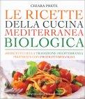 Le Ricette della Cucina Mediterranea Biologica - Libro
