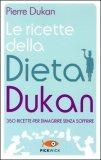 Le Ricette della Dieta Dukan - Libro