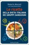 Le Ricette della Dieta Italiana dei Gruppi Sanguigni  - Libro