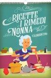 Le Ricette e i Rimedi della Nonna - Calendario 2019 - Libro