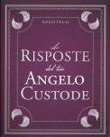 Le Risposte del Tuo Angelo Custode - Libro